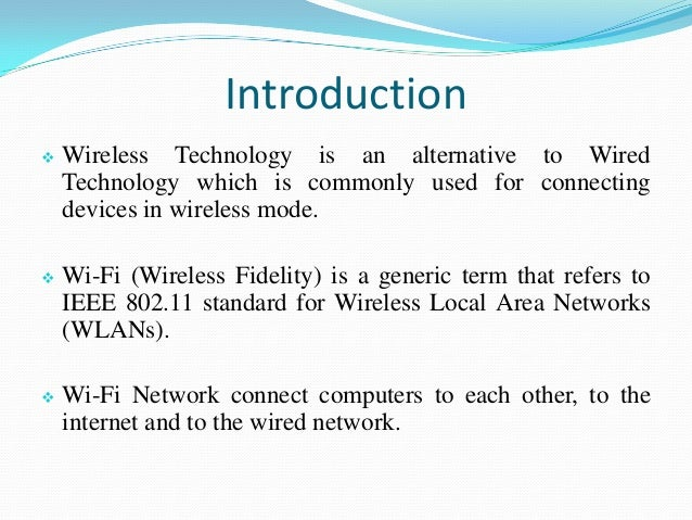 impacts of wireless fidelity technology Downloadable a wireless technology recently has become our life saver in the communication process and also in sharing of information private and public.