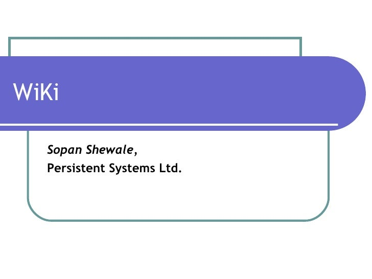 WiKi Sopan Shewale,  Persistent Systems Ltd.