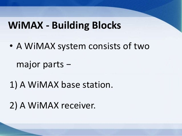 Introduction to wimax and broadband access technologies ppt download.