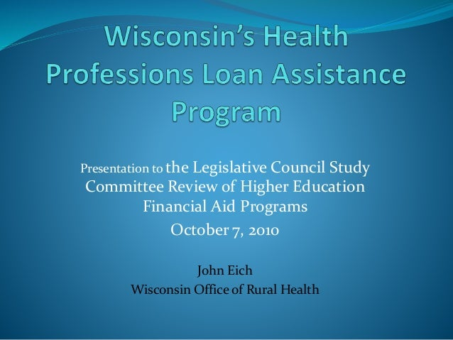 Presentation to the Legislative Council Study Committee Review of Higher Education Financial Aid Programs October 7, 2010 ...
