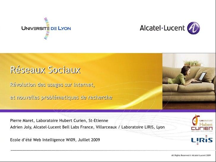 Réseaux Sociaux Révolution des usages sur Internet,  et nouvelles problématiques de recherche    Pierre Maret, Laboratoire...