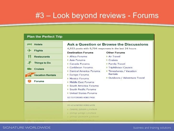 #3 – Look beyond   reviews - Forums
