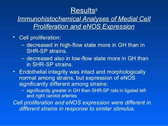 Results8 Immunohistochemical Analyses of Medial Cell Proliferation and eNOS Expression • Cell proliferation: – decreased i...