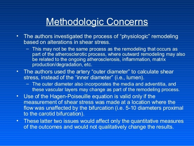"""Methodologic Concerns • The authors investigated the process of """"physiologic"""" remodeling based on alterations in shear str..."""
