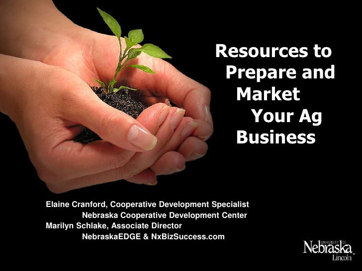 Resources to   Prepare and     Market Your Ag     Business<br />Elaine Cranford, Cooperative Development Specialist<br />...