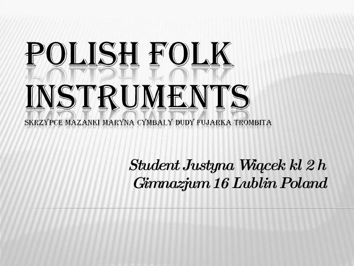 Student Justyna Wiącek kl 2 h  Gimnazjum 16 Lublin Poland