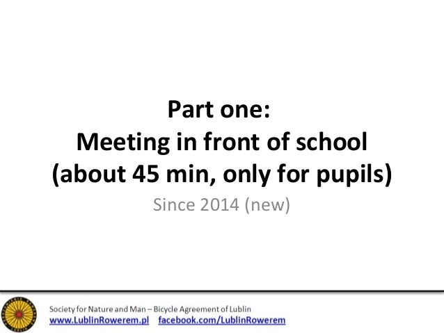 Part one:  Meeting in front of school  (about 45 min, only for pupils)  Since 2014 (new)
