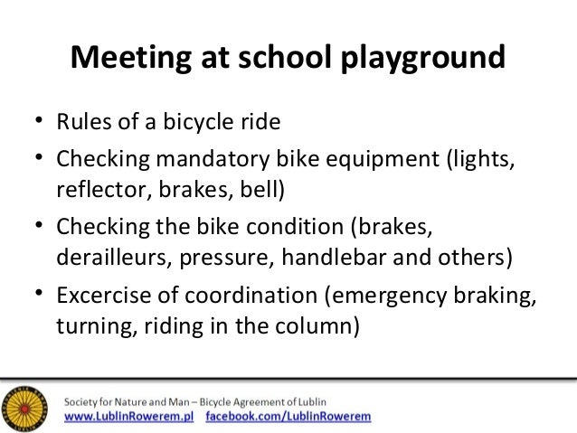 Meeting at school playground  • Rules of a bicycle ride  • Checking mandatory bike equipment (lights,  reflector, brakes, ...