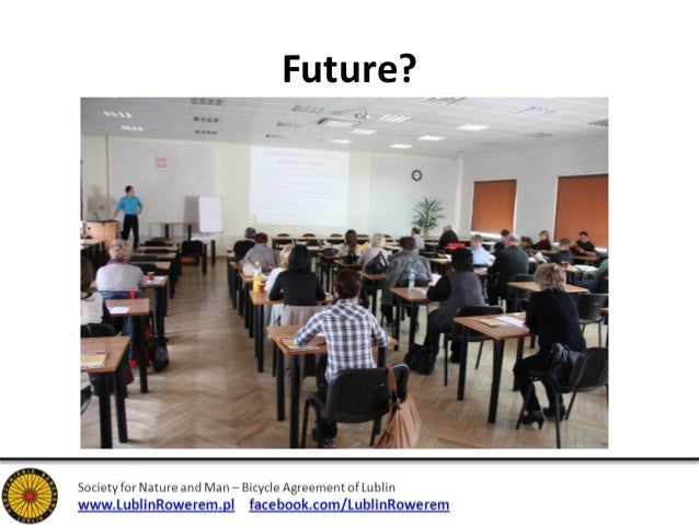 Future?  • Cooperation with The Voivodship Center of  Road Traffic  • Training for teachers (maybe on the example  of Fran...