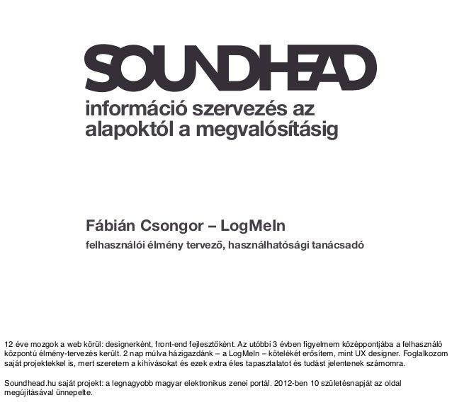 információ szervezés az                      alapoktól a megvalósításig                      Fábián Csongor – LogMeIn     ...
