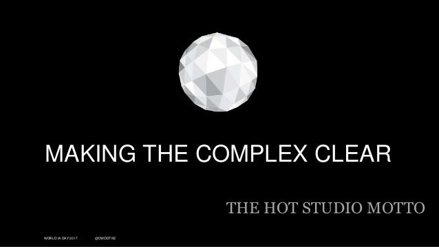 WORLD IA DAY 2017 @CWODTKE MAKING THE COMPLEX CLEAR THE HOT STUDIO MOTTO