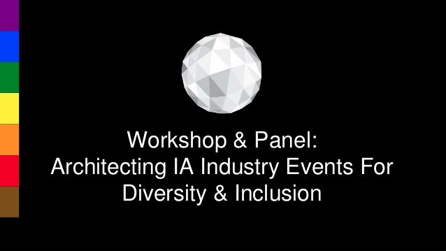 WORLD IA DAY 2019 Workshop & Panel: Architecting IA Industry Events For Diversity & Inclusion