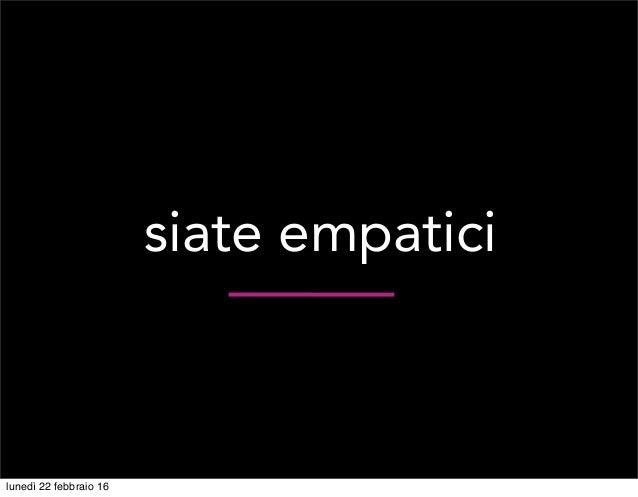 siate empatici lunedì 22 febbraio 16