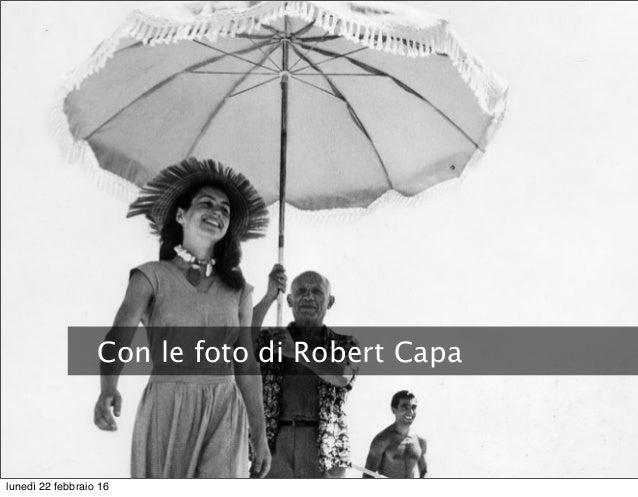 Con le foto di Robert Capa lunedì 22 febbraio 16