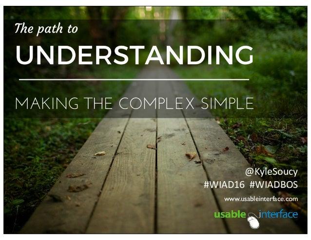 @KyleSoucy #WIAD16    #WIADBOS www.usableinterface.com