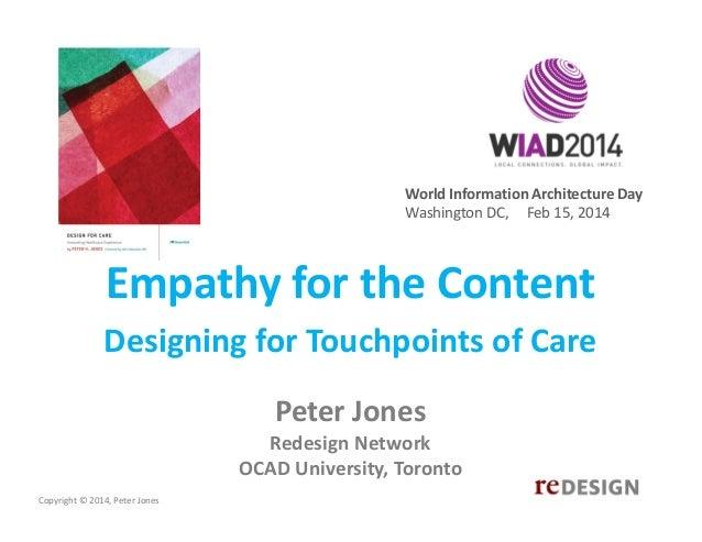WorldInformationArchitectureDay WashingtonDC,Feb15,2014  EmpathyfortheContent DesigningforTouchpointsofC...