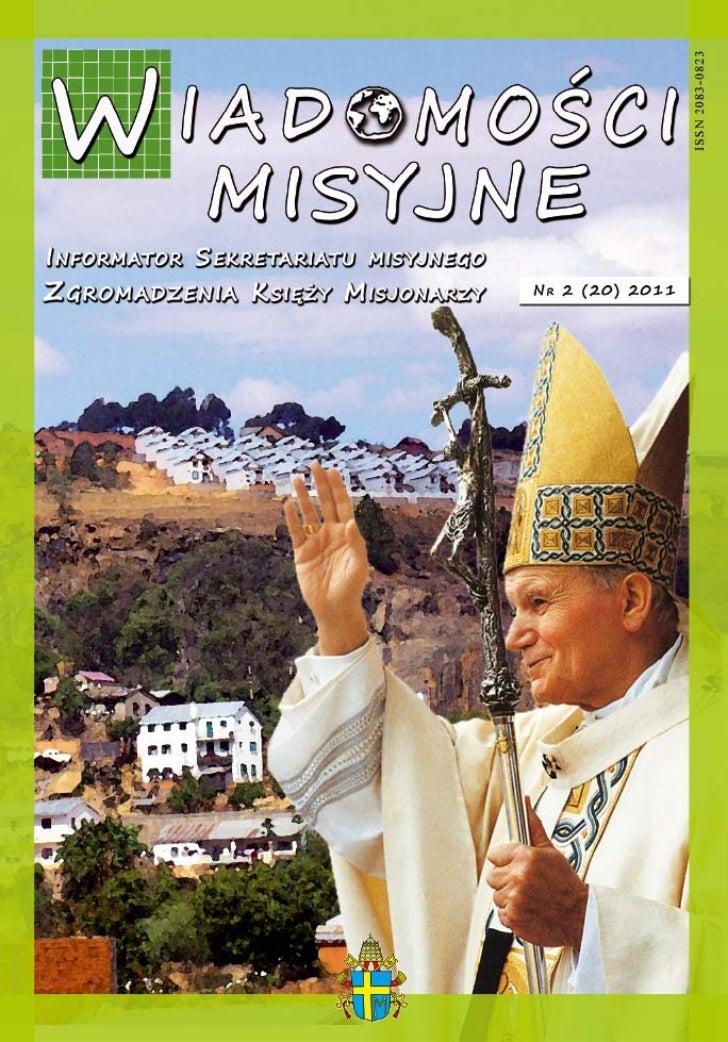 JAN PAWEŁ II – MISJONARZ    Z radością przygotowujemy się do ceremonii wyniesienia na ołta-rze Sługi Bożego papieża Jana P...