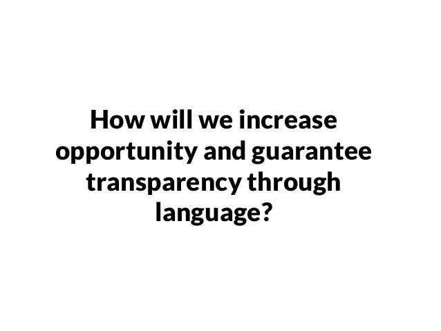 The limits of the language we will design will be the limits of the world we will live in