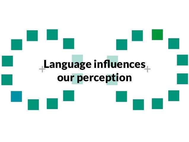 Language influences our perception