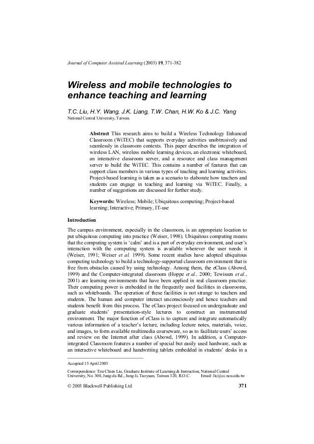 Journal of Computer Assisted Learning (2003) 19, 371-382Wireless and mobile technologies toenhance teaching and learningT....