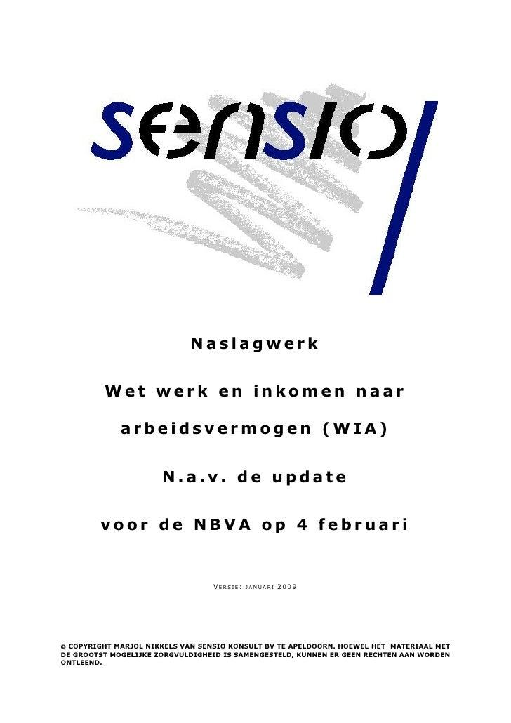 Naslagwerk            Wet werk en inkomen naar               arbeidsvermogen (WIA)                         N.a.v. de updat...