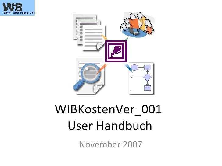 WIBKostenVer_001  User Handbuch November 2007