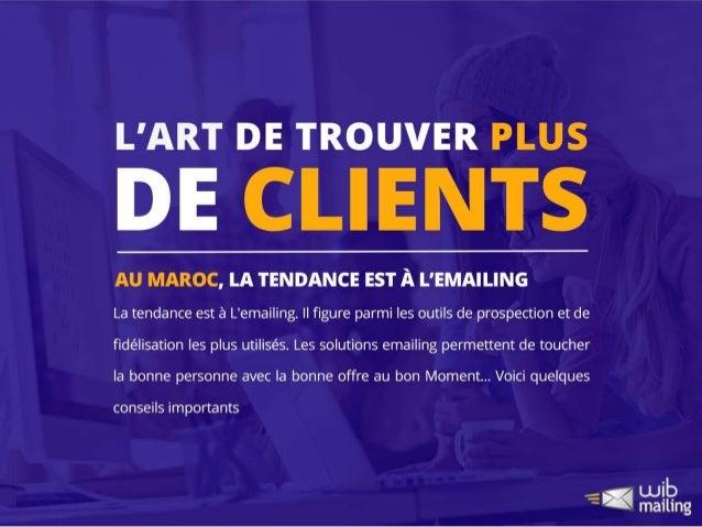 L'art de trouver plus de clients ! - WIBMAILING - Casablanca - Maroc