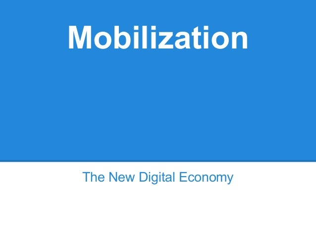 MobilizationThe New Digital Economy