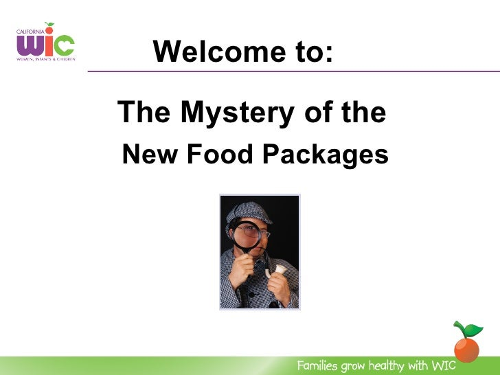 Welcome to:The Mystery of theNew Food Packages