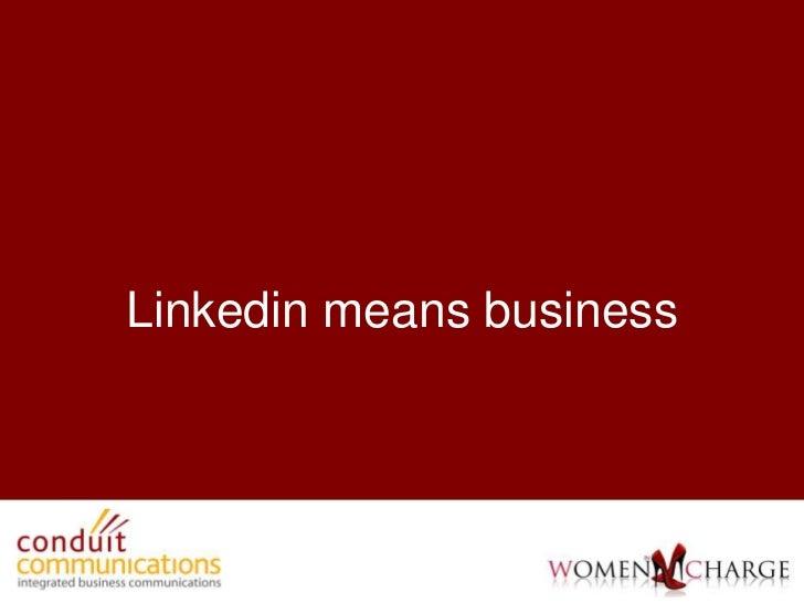 Linkedin means business