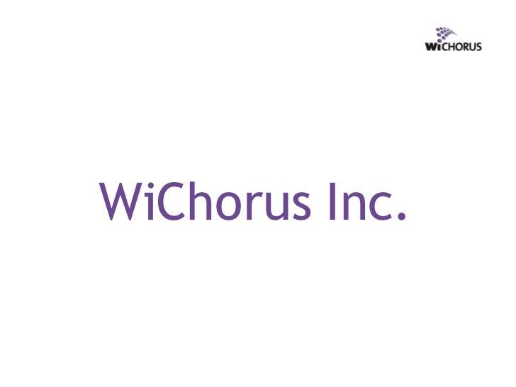 WiChorus Inc.