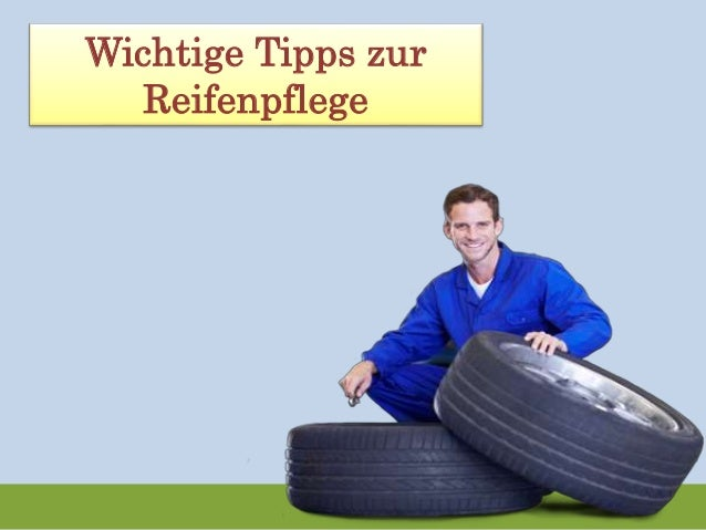 Wichtige Tipps zur  Reifenpflege