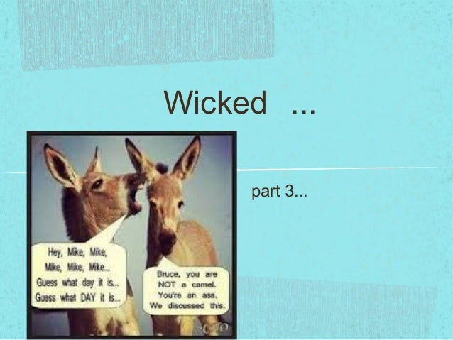 Wicked ... part 3...