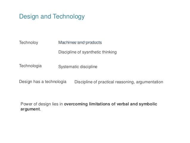 Design and Technology Technoloy Machines and products Discipline of sysnthetic thinking Technologia Systematic discipline ...