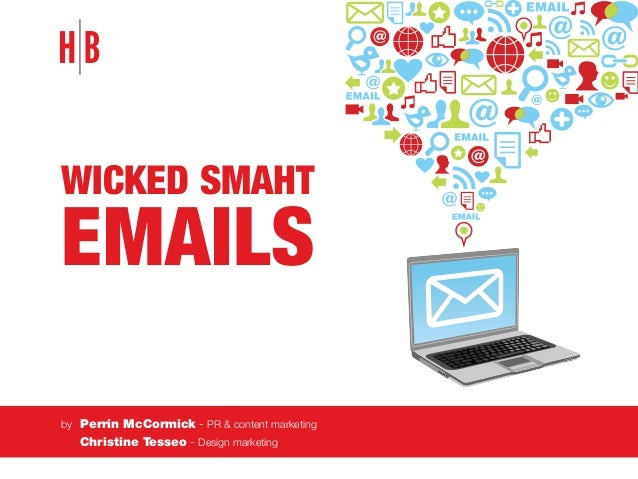 wicked smaht emails by Perrin McCormick - PR & content marketing  Christine Tesseo - Design marketing