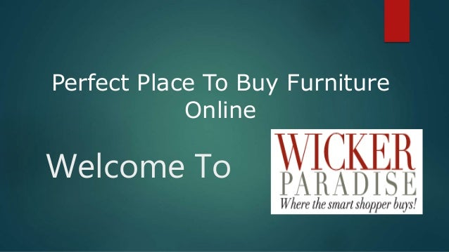 Welcome To Perfect Place To Buy Furniture Online