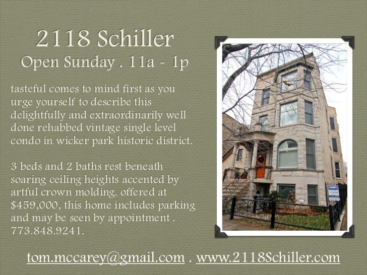 2118 Schiller  Open Sunday . 11a - 1ptasteful comes to mind first as youurge yourself to describe thisdelightfully and ext...