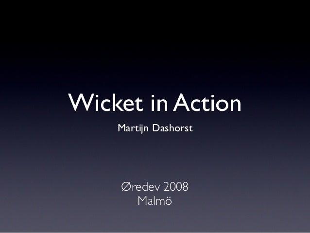 Wicket in Action Martijn Dashorst Øredev 2008 Malmö