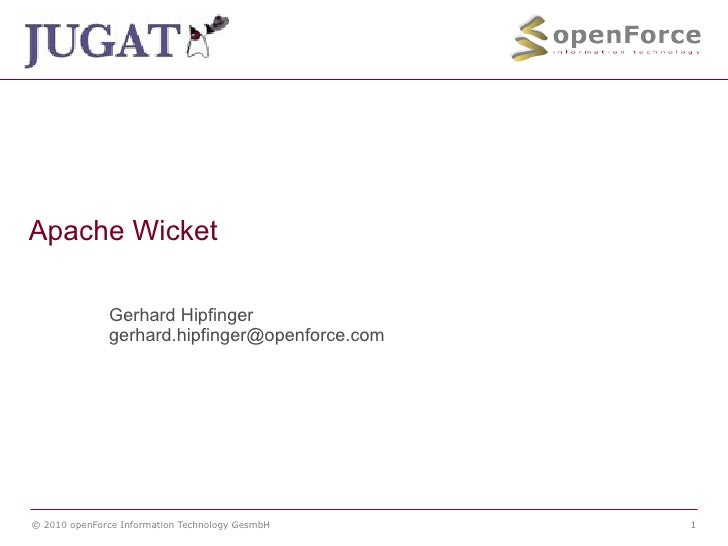 Apache Wicket Gerhard Hipfinger [email_address]