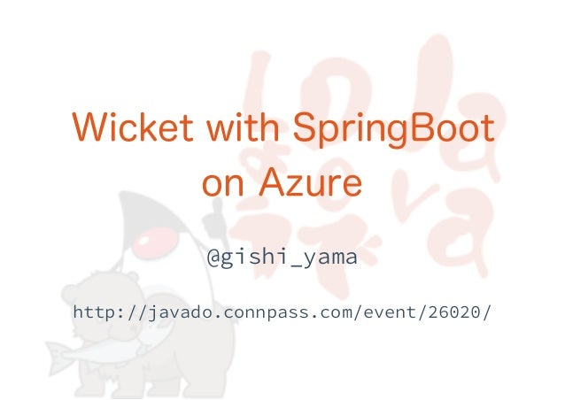 Wicket with SpringBoot on Azure
