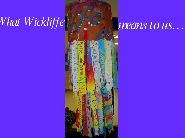 What Wickliffe   means to us…