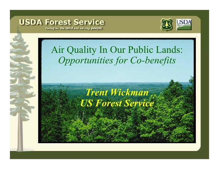 Air Quality In Our Public Lands: Opportunities for Co-benefits        Trent Wickman       US Forest Service