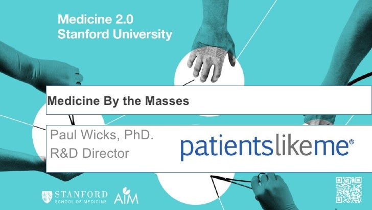 Paul Wicks, PhD.  R&D Director  Medicine By the Masses