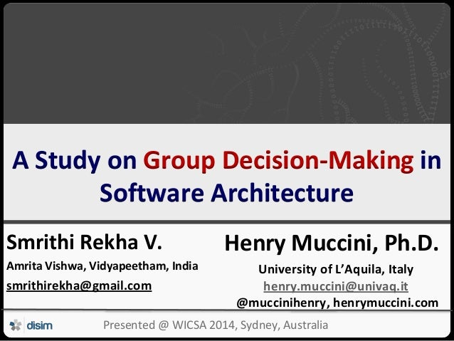 Università degli Studi dell'Aquila A Study on Group Decision-Making in Software Architecture Smrithi Rekha V. Amrita Vishw...