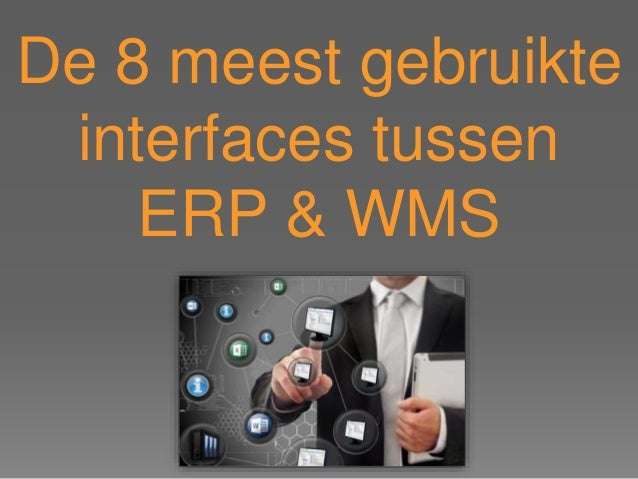 De 8 meest gebruikte interfaces tussen ERP & WMS
