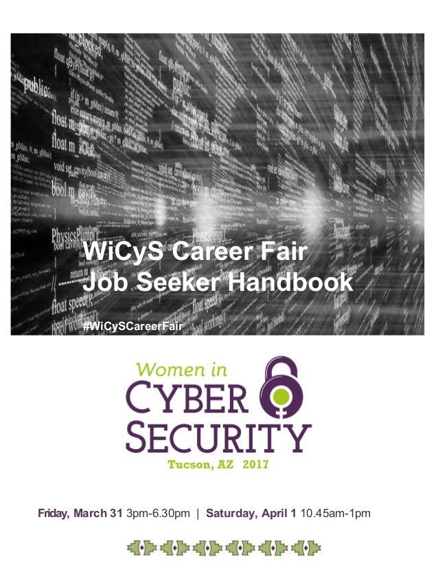 WiCyS Career Fair Job Seeker Handbook #WiCySCareerFair Friday, March 31 3pm-6.30pm | Saturday, April 1 10.45am-1pm