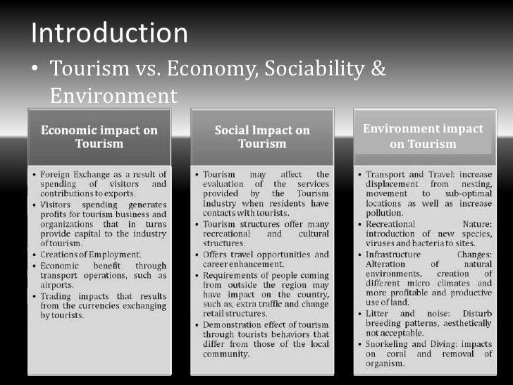 Introduction• Tourism vs. Economy, Sociability &  Environment                                 Environment impact          ...