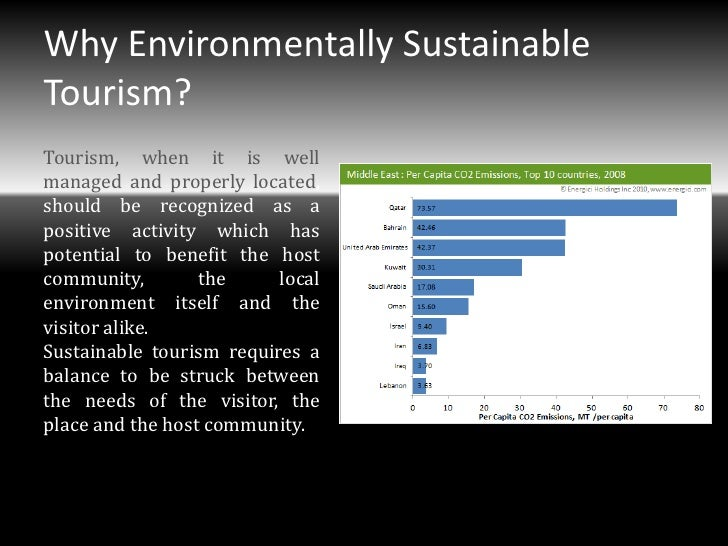 Why Environmentally SustainableTourism?Tourism, when it is wellmanaged and properly located,should be recognized as aposit...