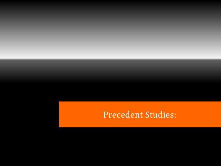 Precedent Studies: