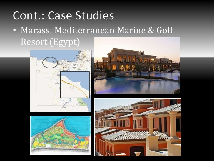 Cont.: Case Studies• Marassi Mediterranean Marine & Golf  Resort (Egypt)